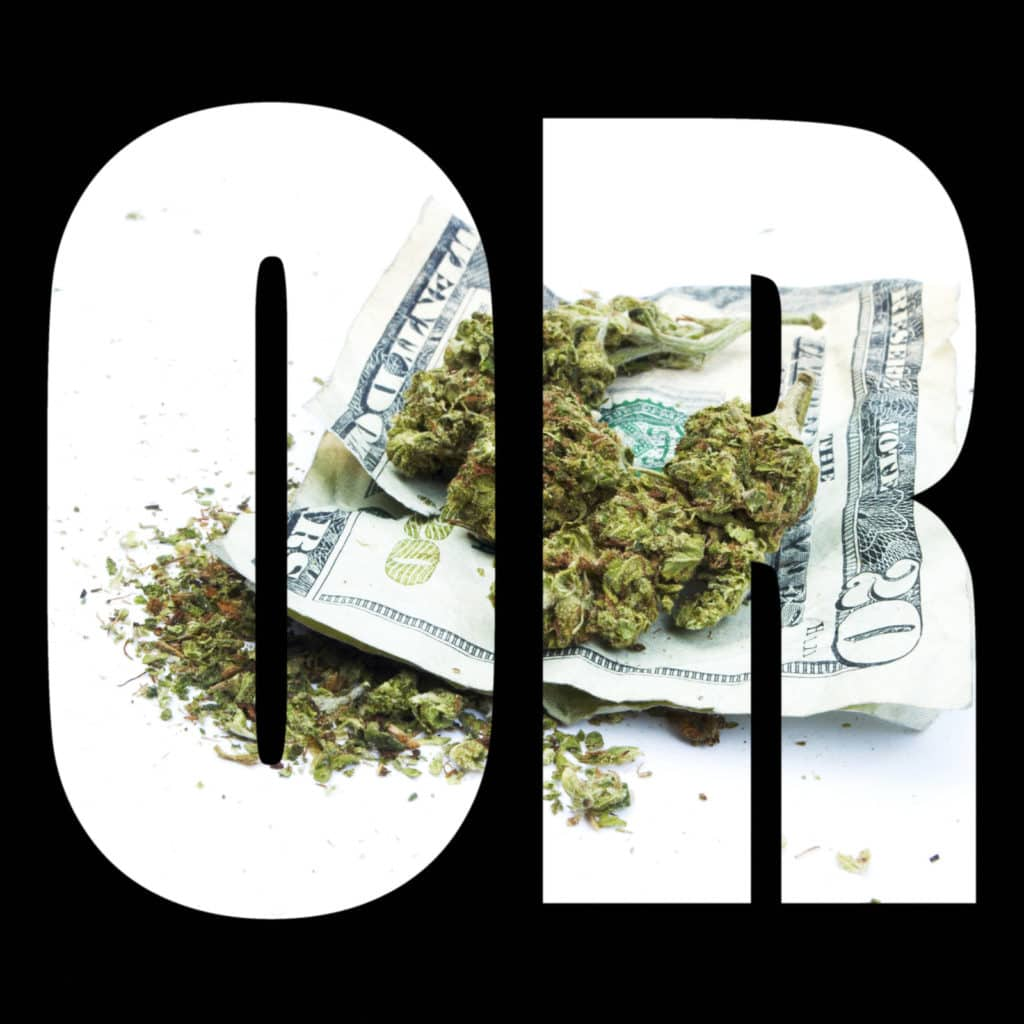 Oregon Marijuana laws. Weed on money.